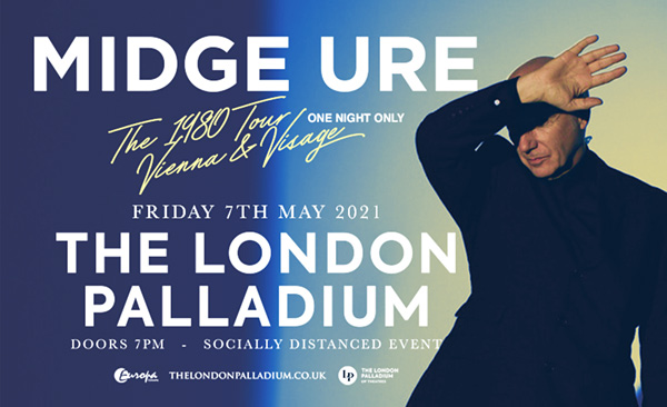 The 1980 Tour Vienna and Visage date at the London Palladium postponed until 7th May 2021